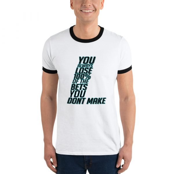 Bets You Dont Make Shirt
